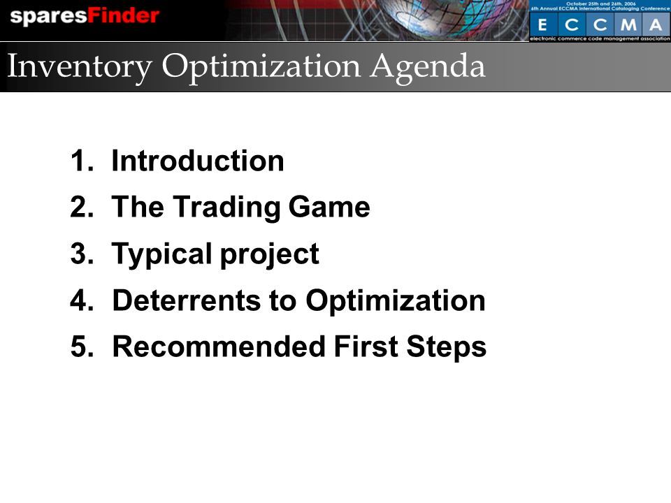 Inventory Optimization Agenda 1. Introduction 2. The Trading Game 3.