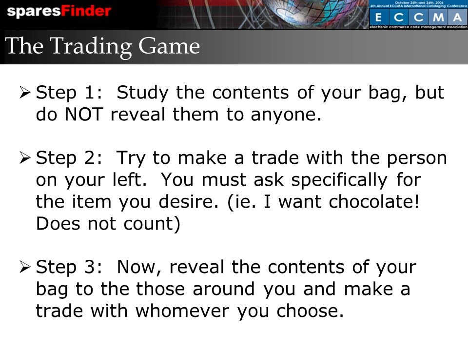 The Trading Game Step 1: Study the contents of your bag, but do NOT reveal them to anyone.