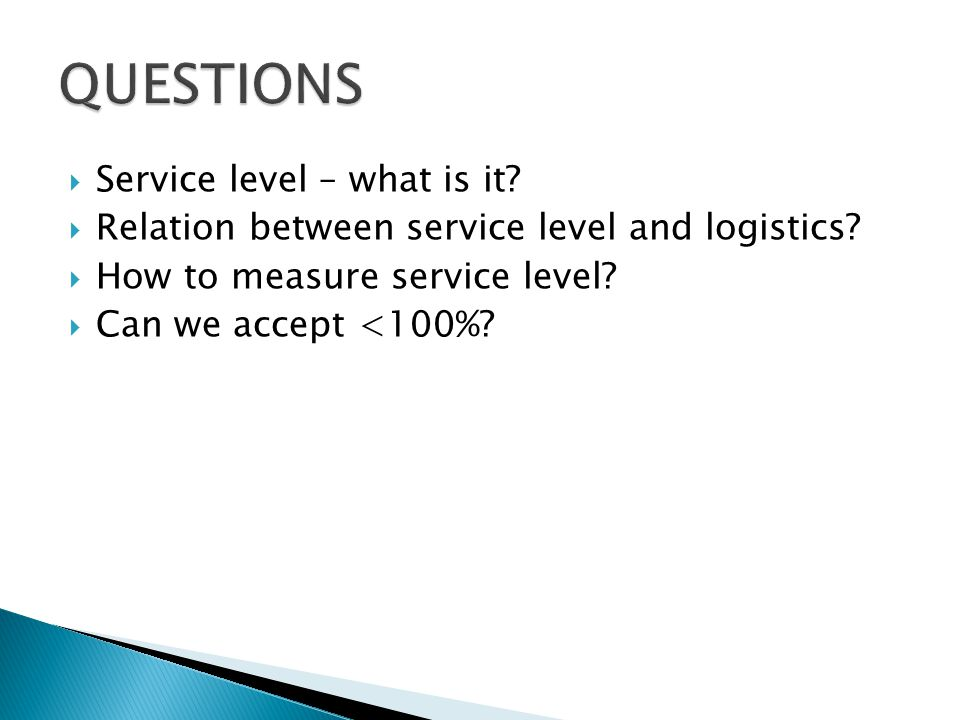 Service level – what is it? Relation between service level and logistics? How to measure service level? Can we accept <100%?
