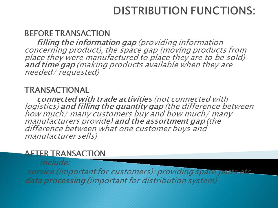 DISTRIBUTION FUNCTIONS: BEFORE TRANSACTION filling the information gap (providing information concerning product), the space gap (moving products from