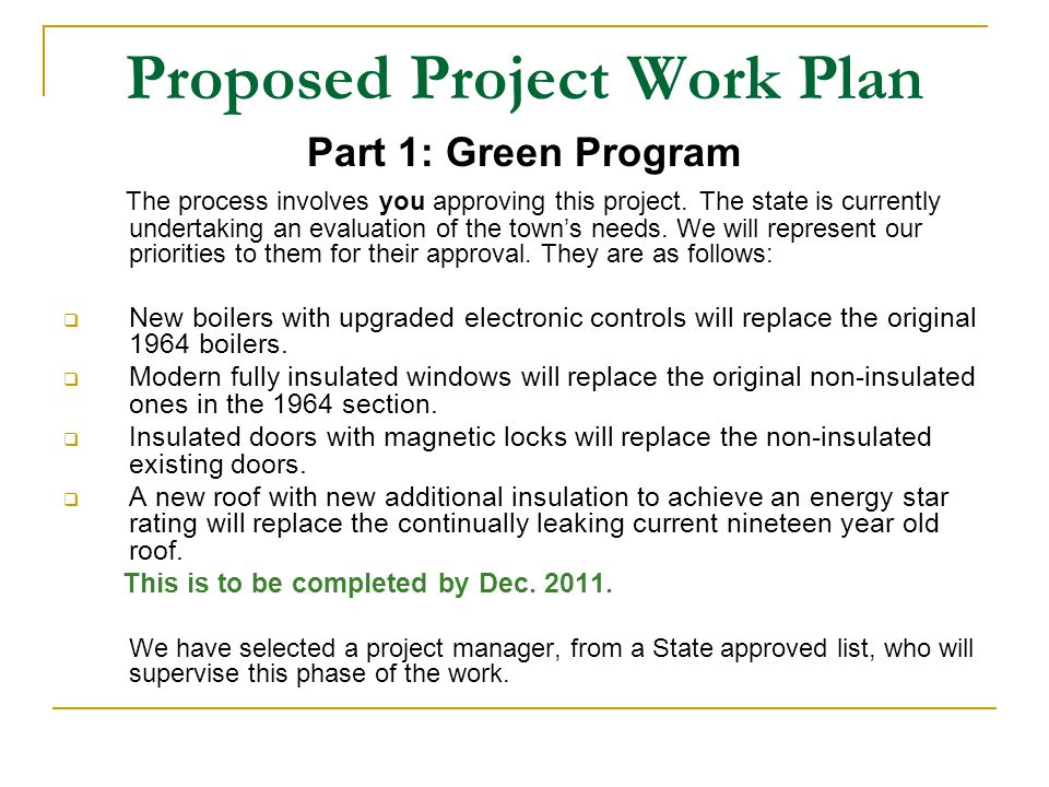 Part 1: Green Program The process involves you approving this project. The state is currently undertaking an evaluation of the towns needs. We will re