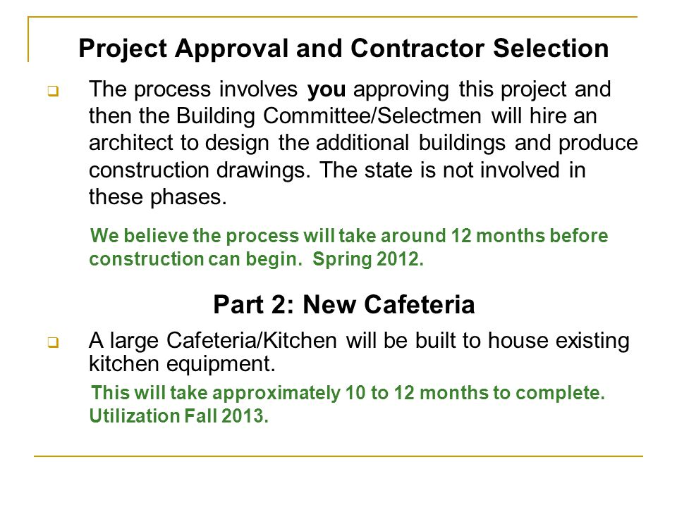 Project Approval and Contractor Selection The process involves you approving this project and then the Building Committee/Selectmen will hire an archi