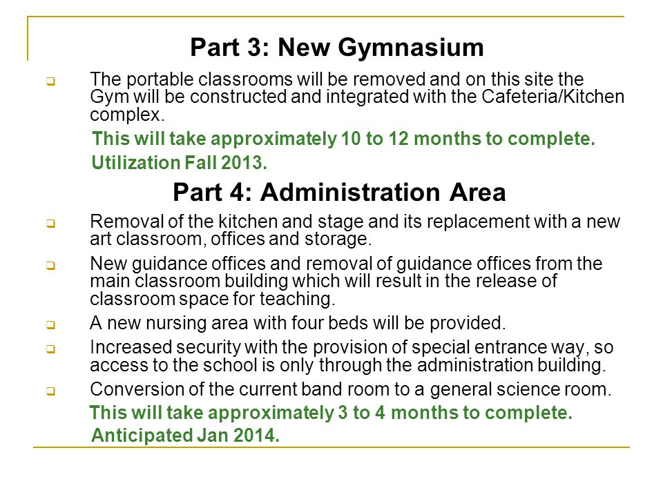 Part 3: New Gymnasium The portable classrooms will be removed and on this site the Gym will be constructed and integrated with the Cafeteria/Kitchen c