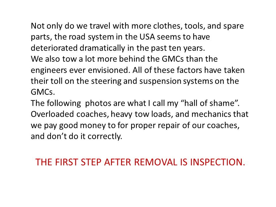 Not only do we travel with more clothes, tools, and spare parts, the road system in the USA seems to have deteriorated dramatically in the past ten years.