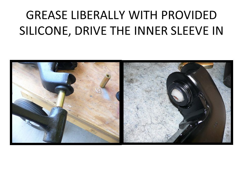 GREASE LIBERALLY WITH PROVIDED SILICONE, DRIVE THE INNER SLEEVE IN
