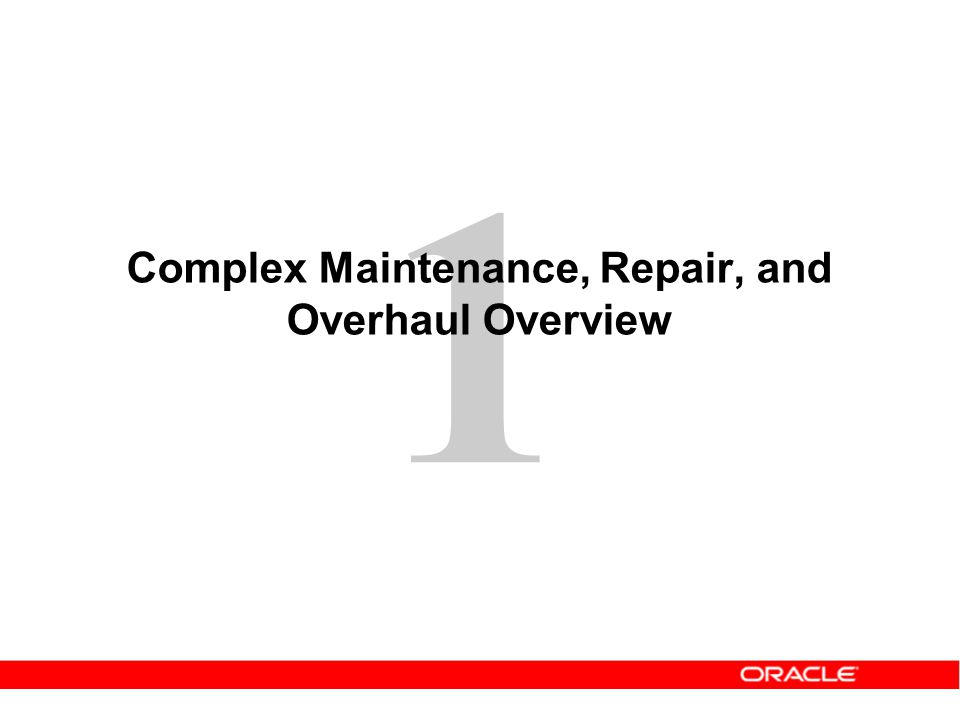 1 Complex Maintenance, Repair, and Overhaul Overview