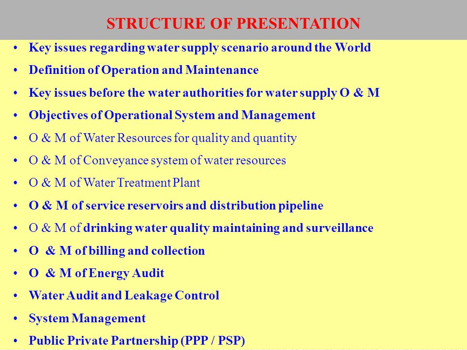 Key issues regarding water supply scenario around the World Definition of Operation and Maintenance Key issues before the water authorities for water