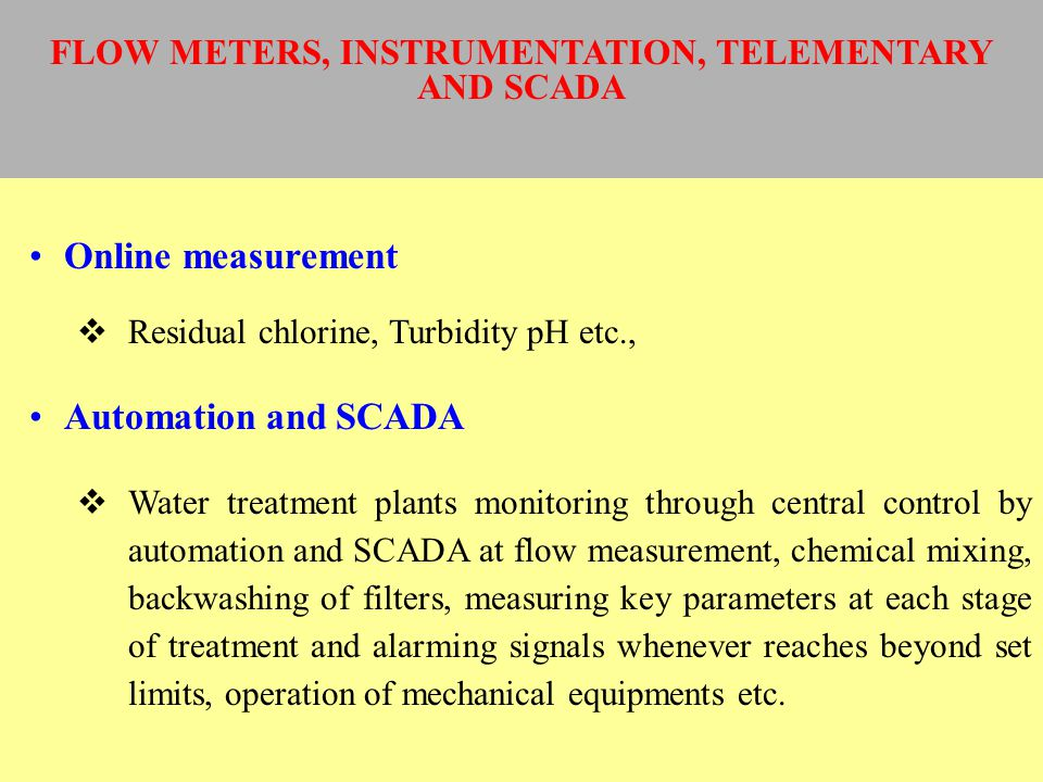Online measurement Residual chlorine, Turbidity pH etc., Automation and SCADA Water treatment plants monitoring through central control by automation