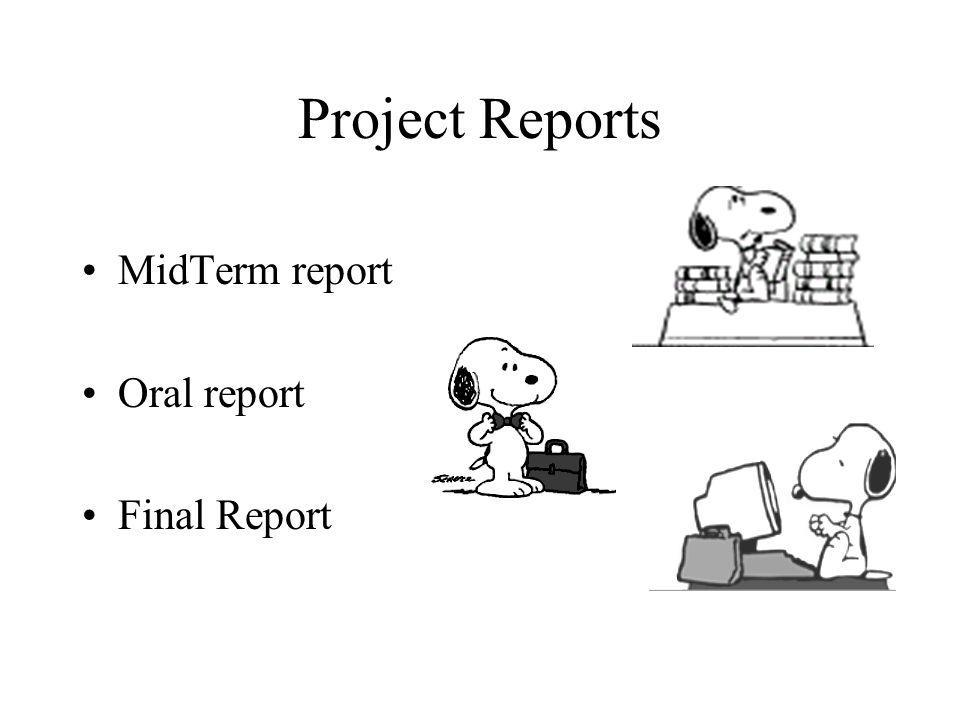 Project Reports MidTerm report Oral report Final Report