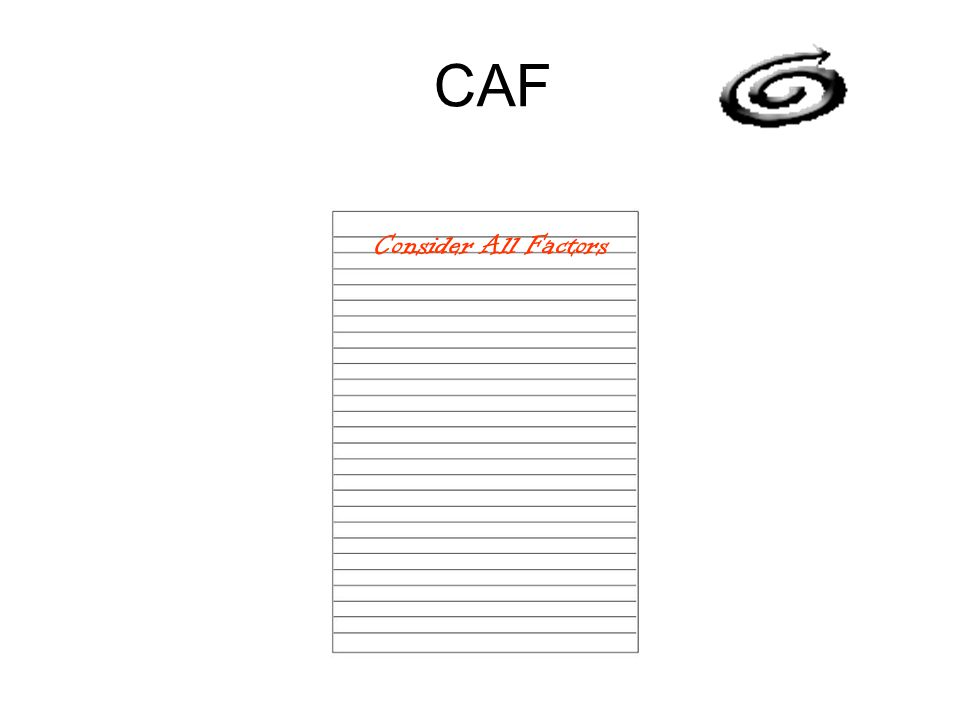 CAF Consider All Factors