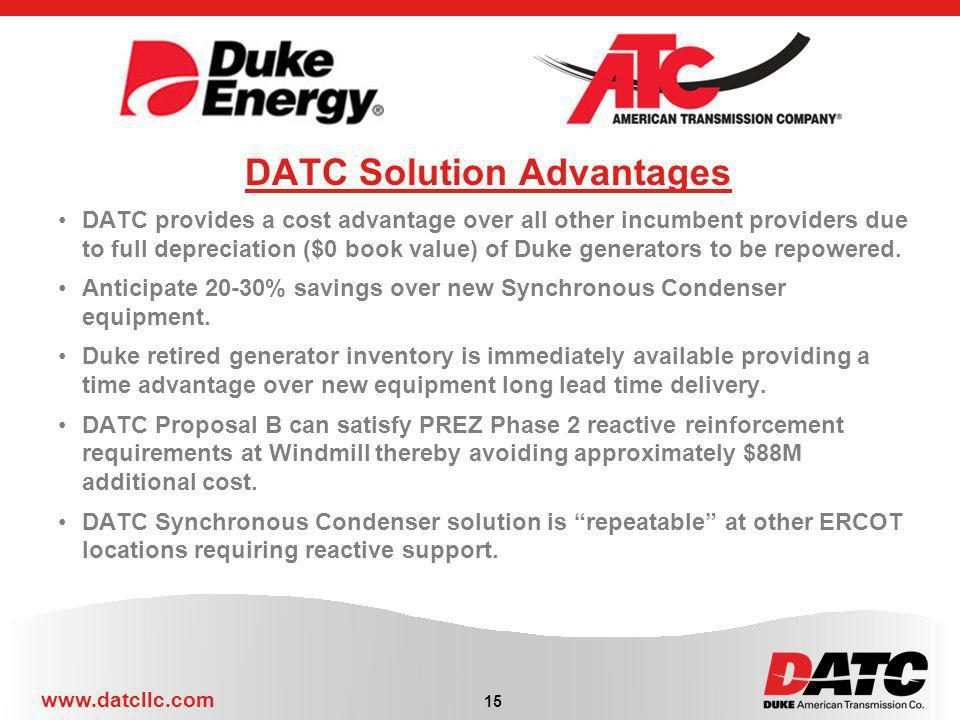 www.datcllc.com DATC Solution Advantages DATC provides a cost advantage over all other incumbent providers due to full depreciation ($0 book value) of Duke generators to be repowered.