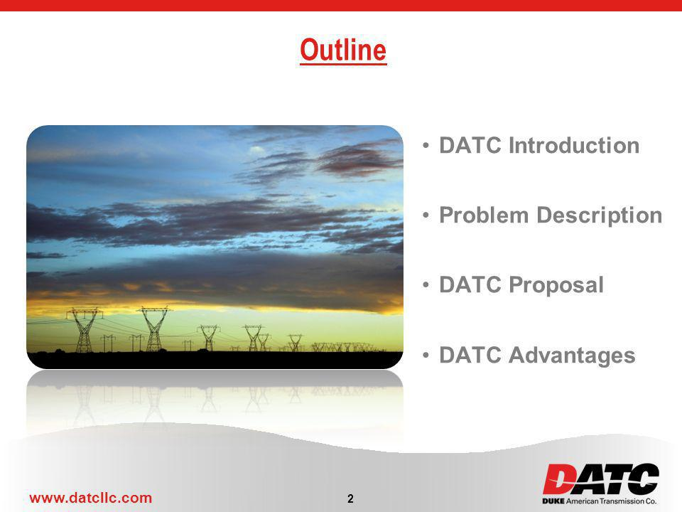 www.datcllc.com Outline 2 DATC Introduction Problem Description DATC Proposal DATC Advantages