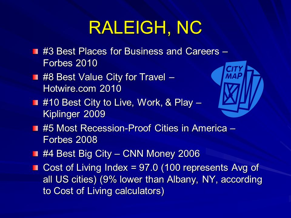 #3 Best Places for Business and Careers – Forbes 2010 #8 Best Value City for Travel – Hotwire.com 2010 #10 Best City to Live, Work, & Play – Kiplinger