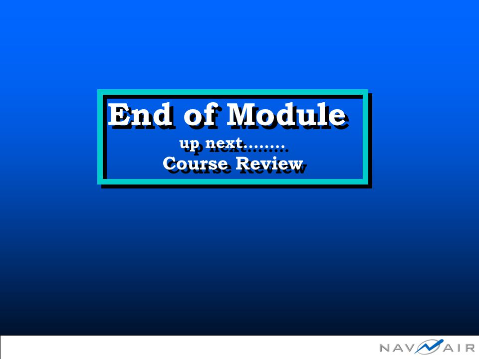 End of Module up next…….. Course Review End of Module up next…….. Course Review
