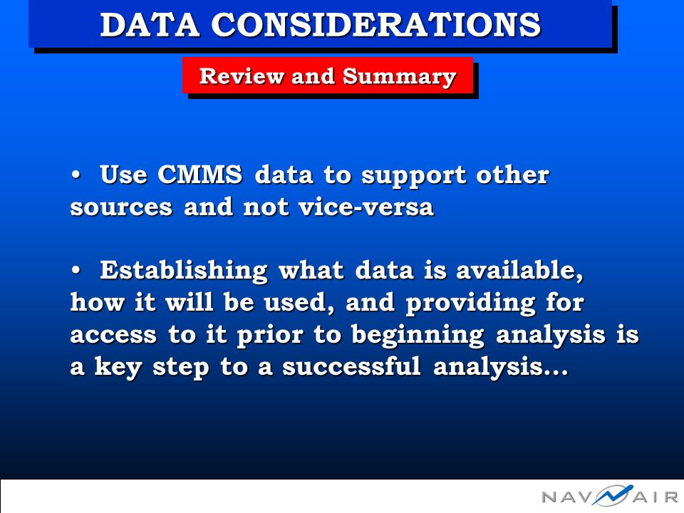Review and Summary Use CMMS data to support other sources and not vice-versa Use CMMS data to support other sources and not vice-versa Establishing wh