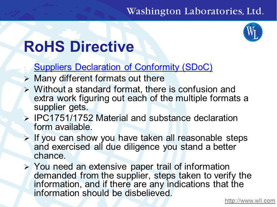 RoHS Directive Suppliers Declaration of Conformity (SDoC) Many different formats out there Without a standard format, there is confusion and extra wor