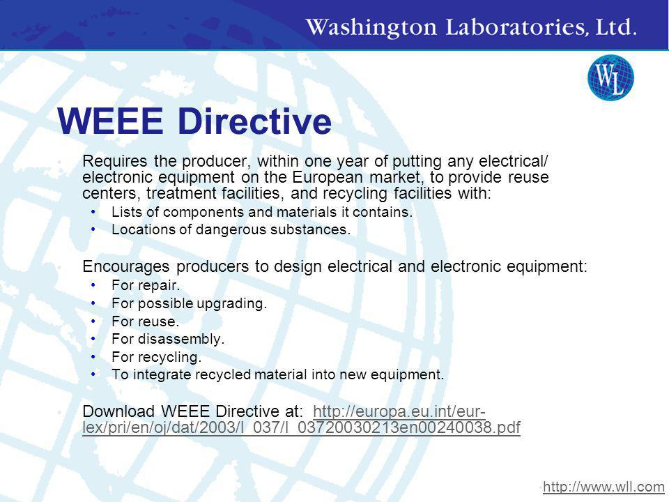 WEEE Directive Requires the producer, within one year of putting any electrical/ electronic equipment on the European market, to provide reuse centers
