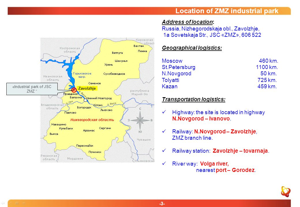 -3- Location of ZMZ industrial park Address of location: Russia, Nizhegorodskaja obl., Zavolzhje, 1a Sovetskaja Str., JSC «ZMZ», 606 522 Geographical