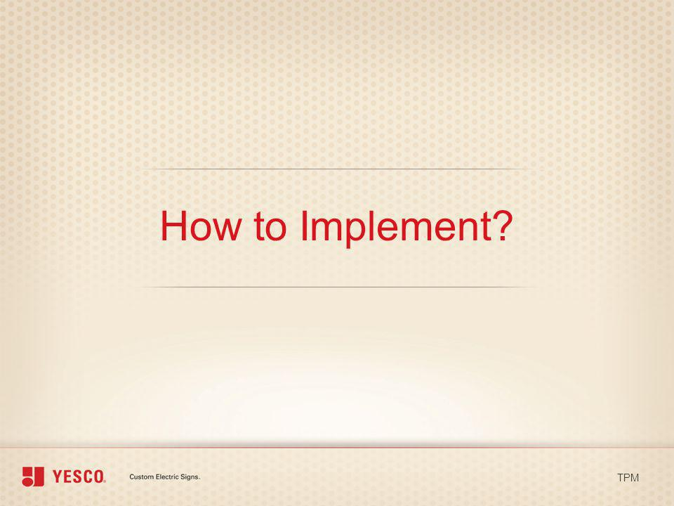 How to Implement? TPM