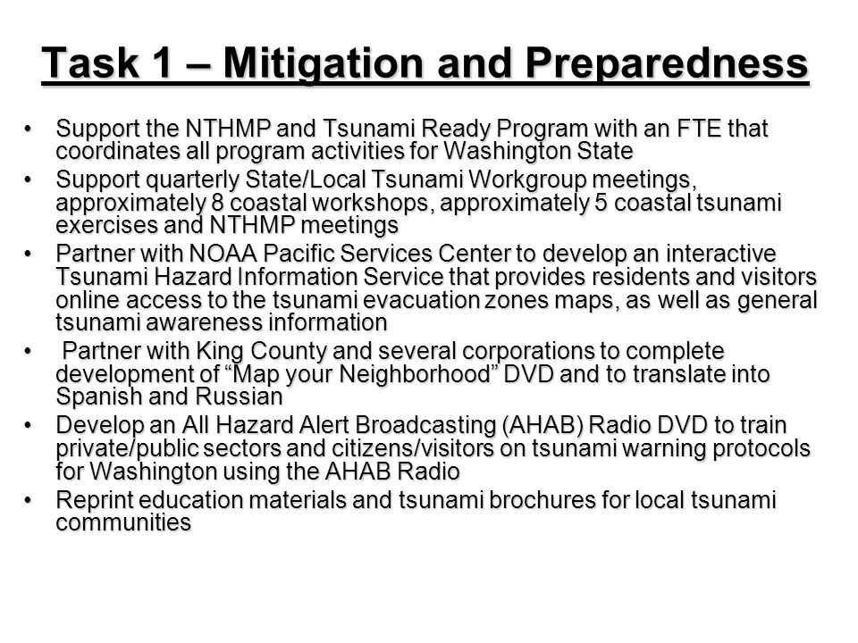 Task 1 – Mitigation and Preparedness Support the NTHMP and Tsunami Ready Program with an FTE that coordinates all program activities for Washington St