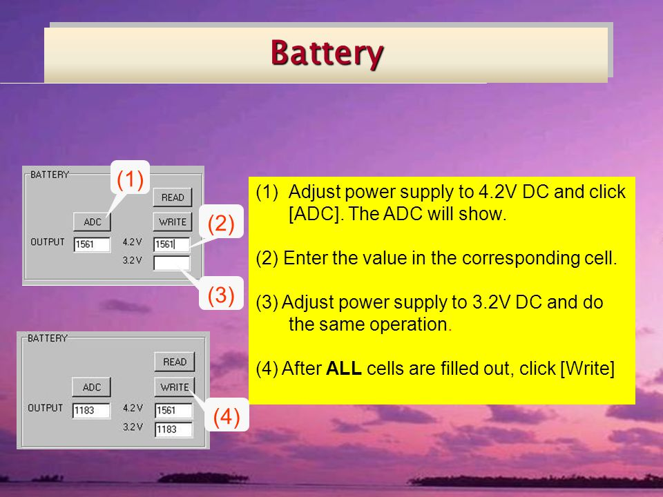 BatteryBattery (1) (2) (1)Adjust power supply to 4.2V DC and click [ADC].