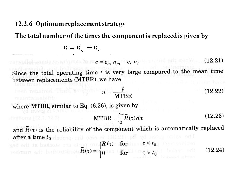12.2.6 Optimum replacement strategy The total number of the times the component is replaced is given by