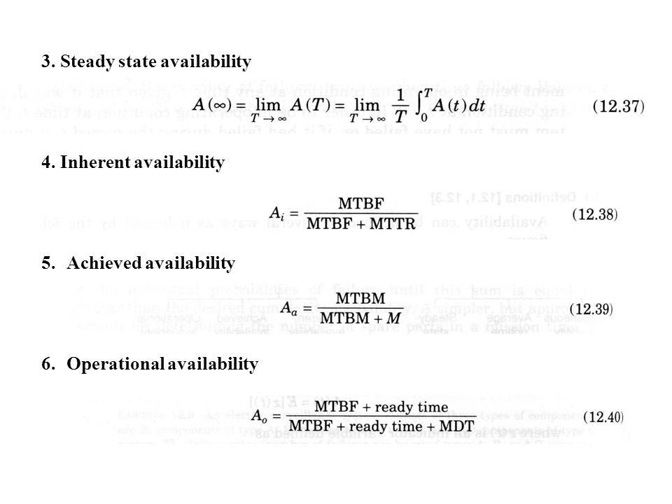 3. Steady state availability 4. Inherent availability 5.Achieved availability 6.Operational availability