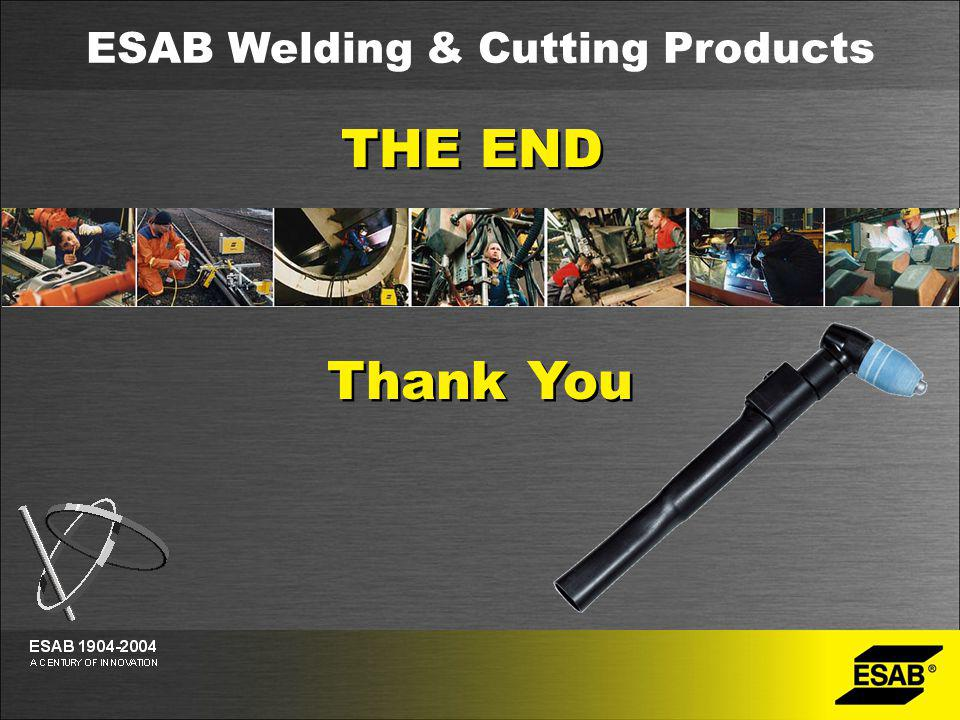 ESAB Welding & Cutting Products THE END Thank You