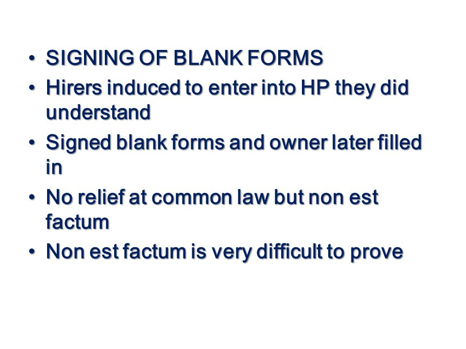 SIGNING OF BLANK FORMS SIGNING OF BLANK FORMS Hirers induced to enter into HP they did understand Hirers induced to enter into HP they did understand