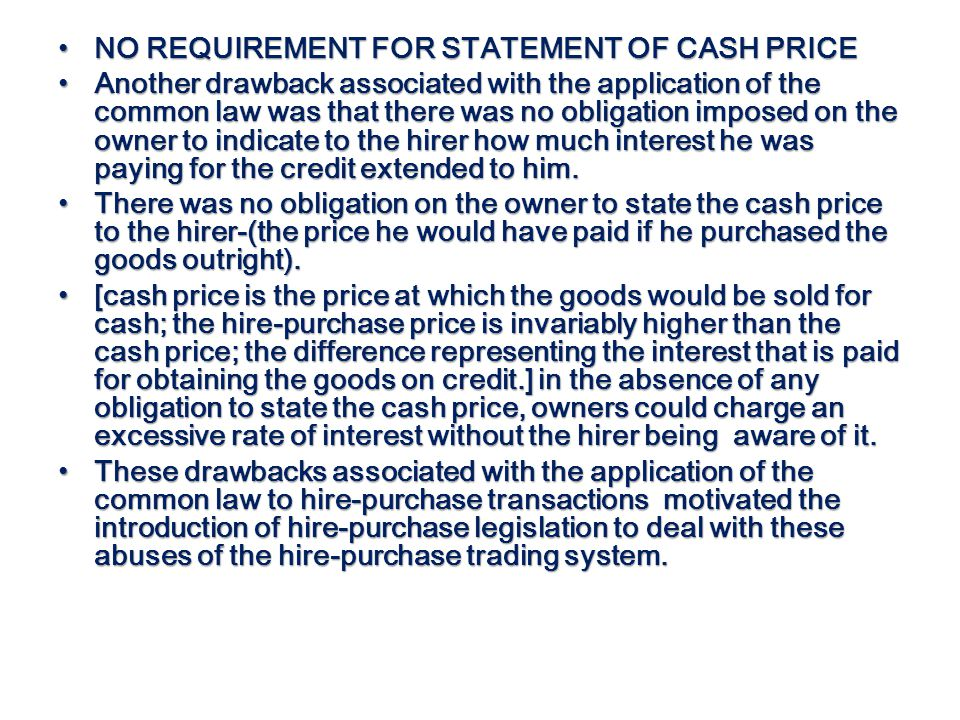 NO REQUIREMENT FOR STATEMENT OF CASH PRICE NO REQUIREMENT FOR STATEMENT OF CASH PRICE Another drawback associated with the application of the common l