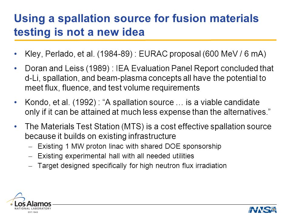 Using a spallation source for fusion materials testing is not a new idea Kley, Perlado, et al.