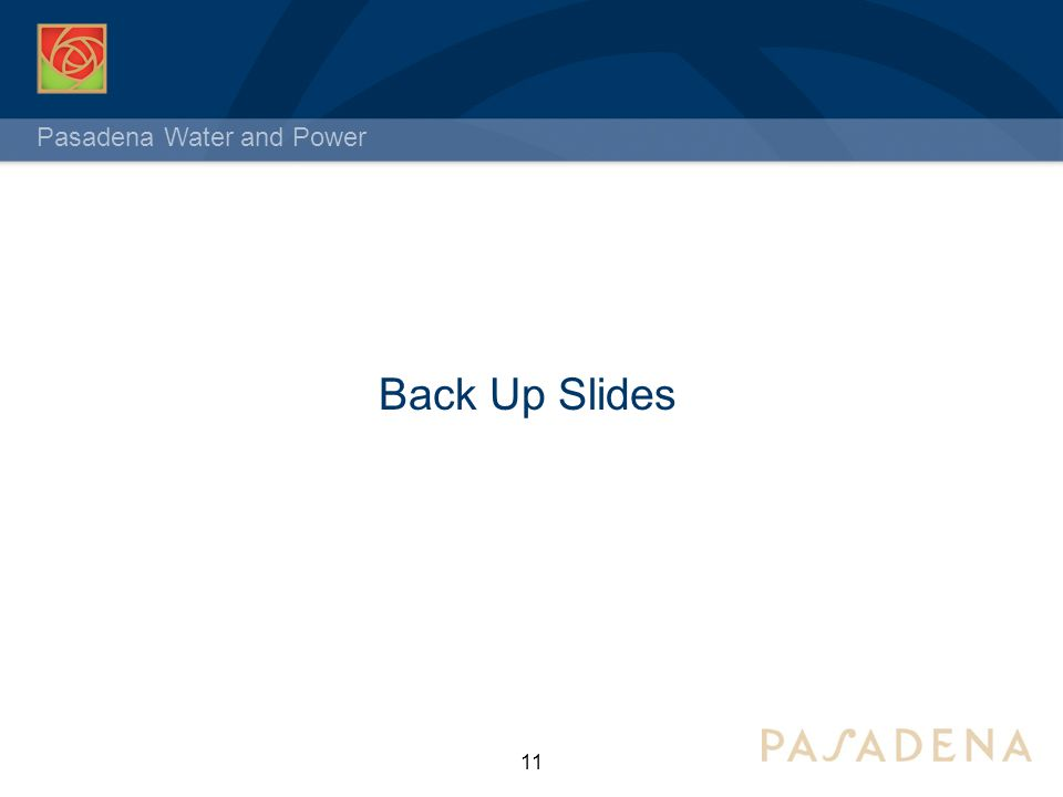 Pasadena Water and Power Back Up Slides 11
