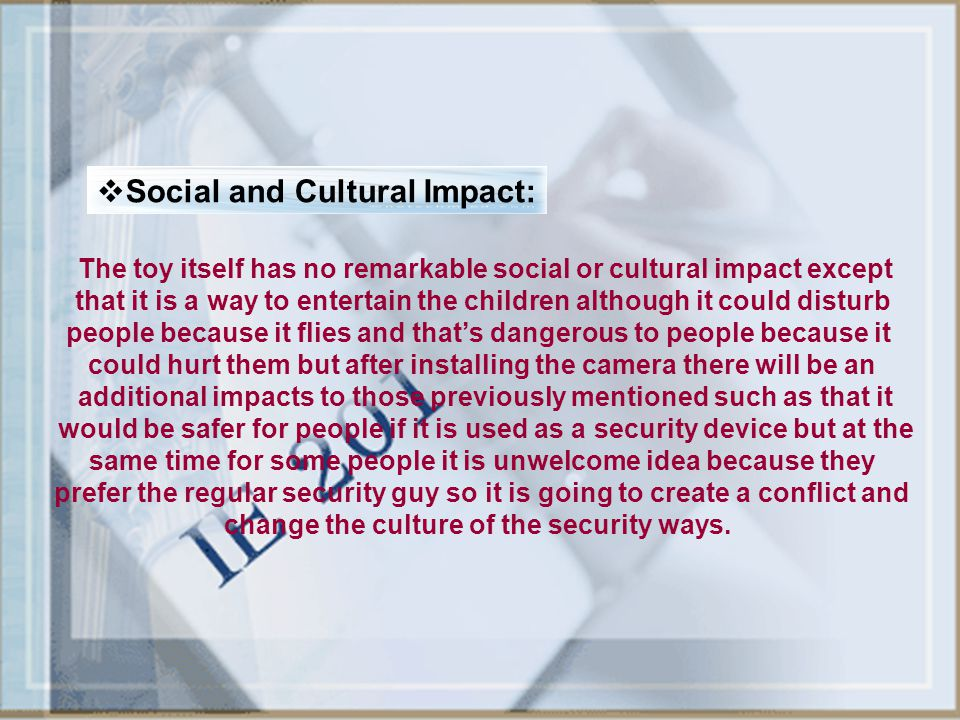 Social and Cultural Impact: The toy itself has no remarkable social or cultural impact except that it is a way to entertain the children although it c