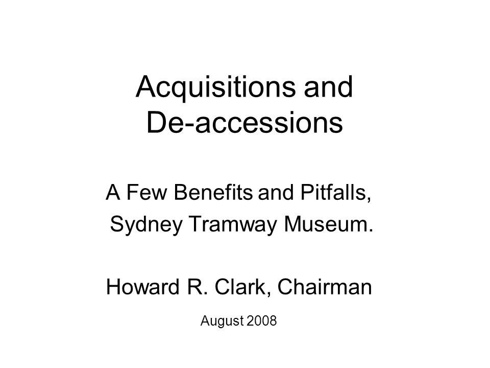 Acquisitions and De-accessions A Few Benefits and Pitfalls, Sydney Tramway Museum.