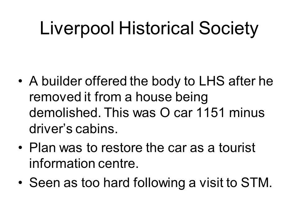 Liverpool Historical Society A builder offered the body to LHS after he removed it from a house being demolished.