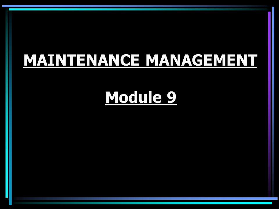 MAINTENANCE MANAGEMENT Module 9