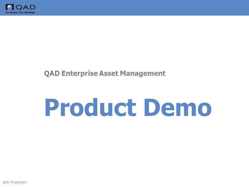 QAD Proprietary Product Demo QAD Enterprise Asset Management