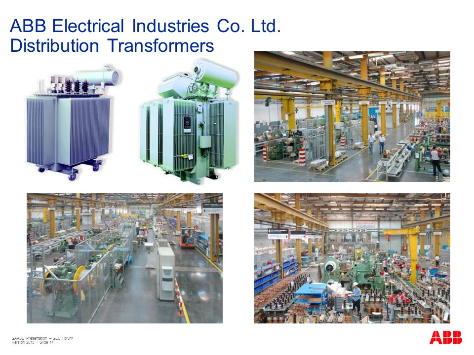 ABB Electrical Industries Co. Ltd. Distribution Transformers SAABB Presentation – SEC Forum Version 2013 / Slide 14