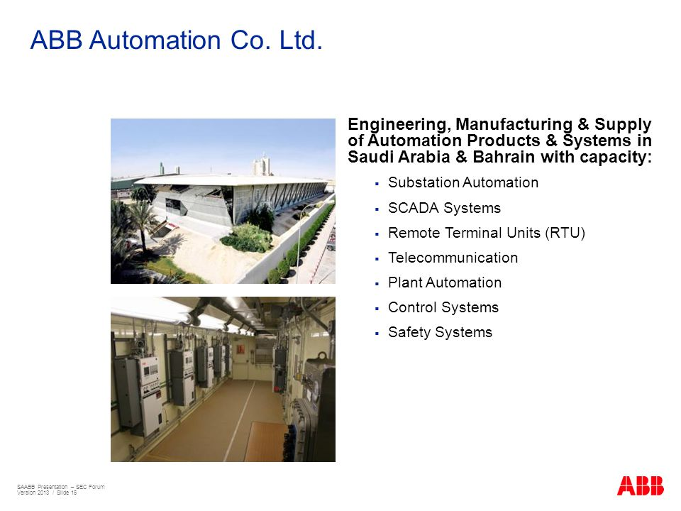 ABB Automation Co. Ltd. Engineering, Manufacturing & Supply of Automation Products & Systems in Saudi Arabia & Bahrain with capacity: Substation Autom