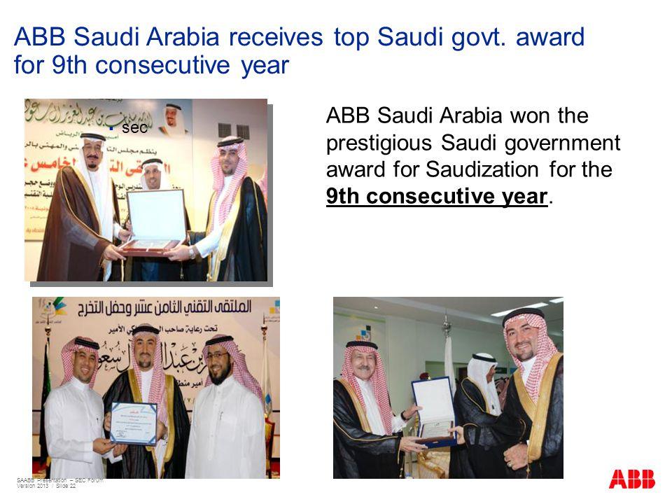 ABB Saudi Arabia receives top Saudi govt. award for 9th consecutive year ABB Saudi Arabia won the prestigious Saudi government award for Saudization f