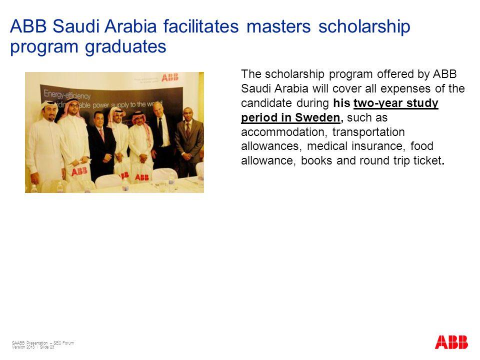 ABB Saudi Arabia facilitates masters scholarship program graduates The scholarship program offered by ABB Saudi Arabia will cover all expenses of the