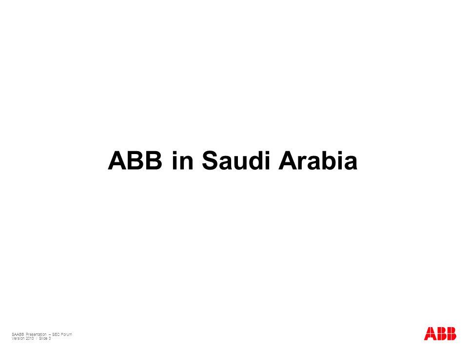SAABB Presentation – SEC Forum Version 2013 / Slide 3 ABB in Saudi Arabia