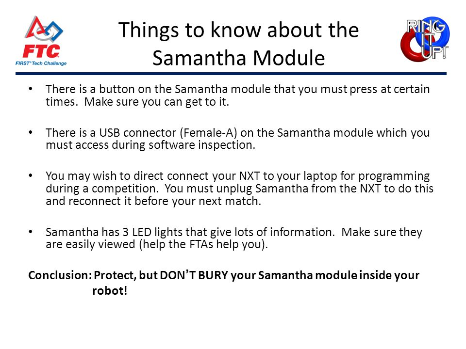 Things to know about the Samantha Module There is a button on the Samantha module that you must press at certain times.