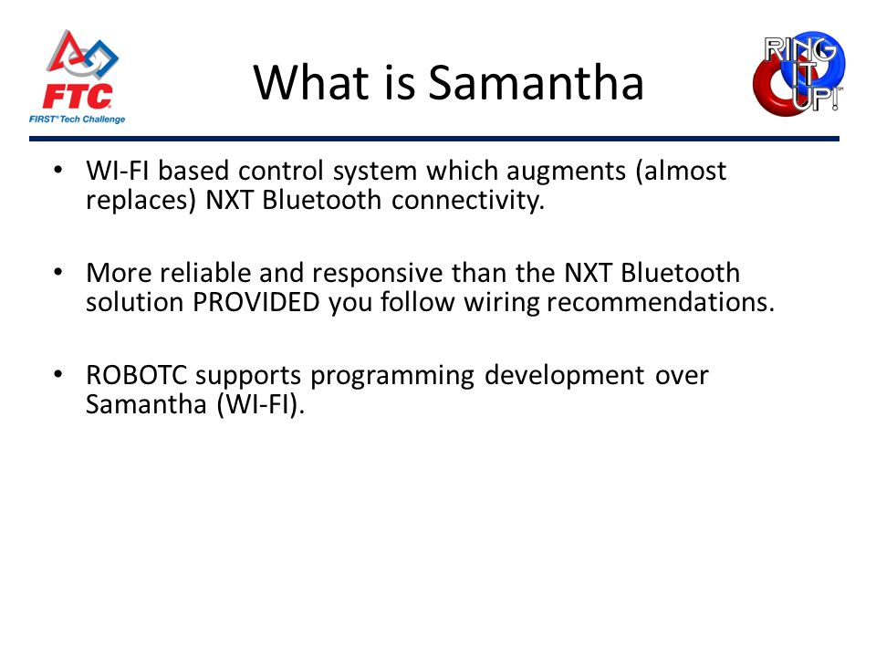 What is Samantha WI-FI based control system which augments (almost replaces) NXT Bluetooth connectivity.