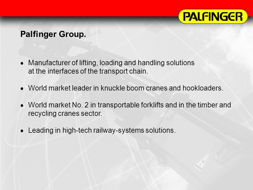 Manufacturer of lifting, loading and handling solutions at the interfaces of the transport chain. World market leader in knuckle boom cranes and hookl