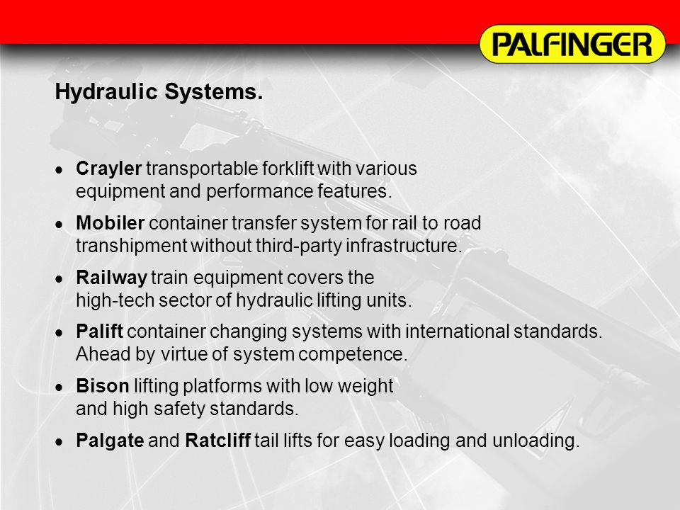 Hydraulic Systems. Crayler transportable forklift with various equipment and performance features. Mobiler container transfer system for rail to road