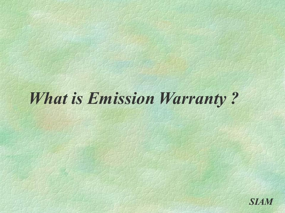 What is Emission Warranty SIAM