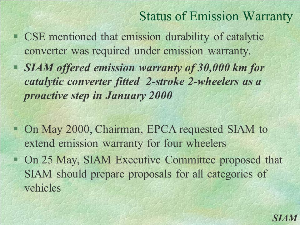 Status of Emission Warranty §CSE mentioned that emission durability of catalytic converter was required under emission warranty.