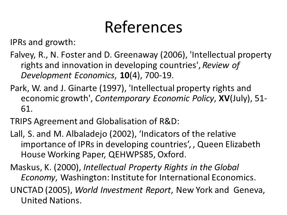 References IPRs and growth: Falvey, R., N.Foster and D.