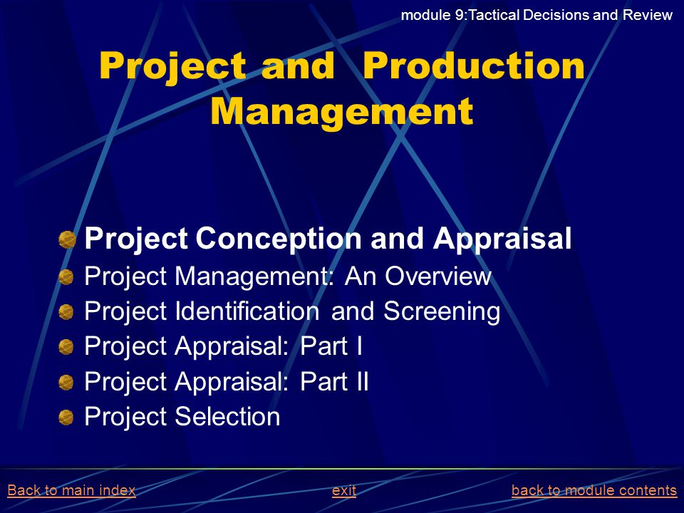 Project and Production Management Project Conception and Appraisal Project Management: An Overview Project Identification and Screening Project Apprai